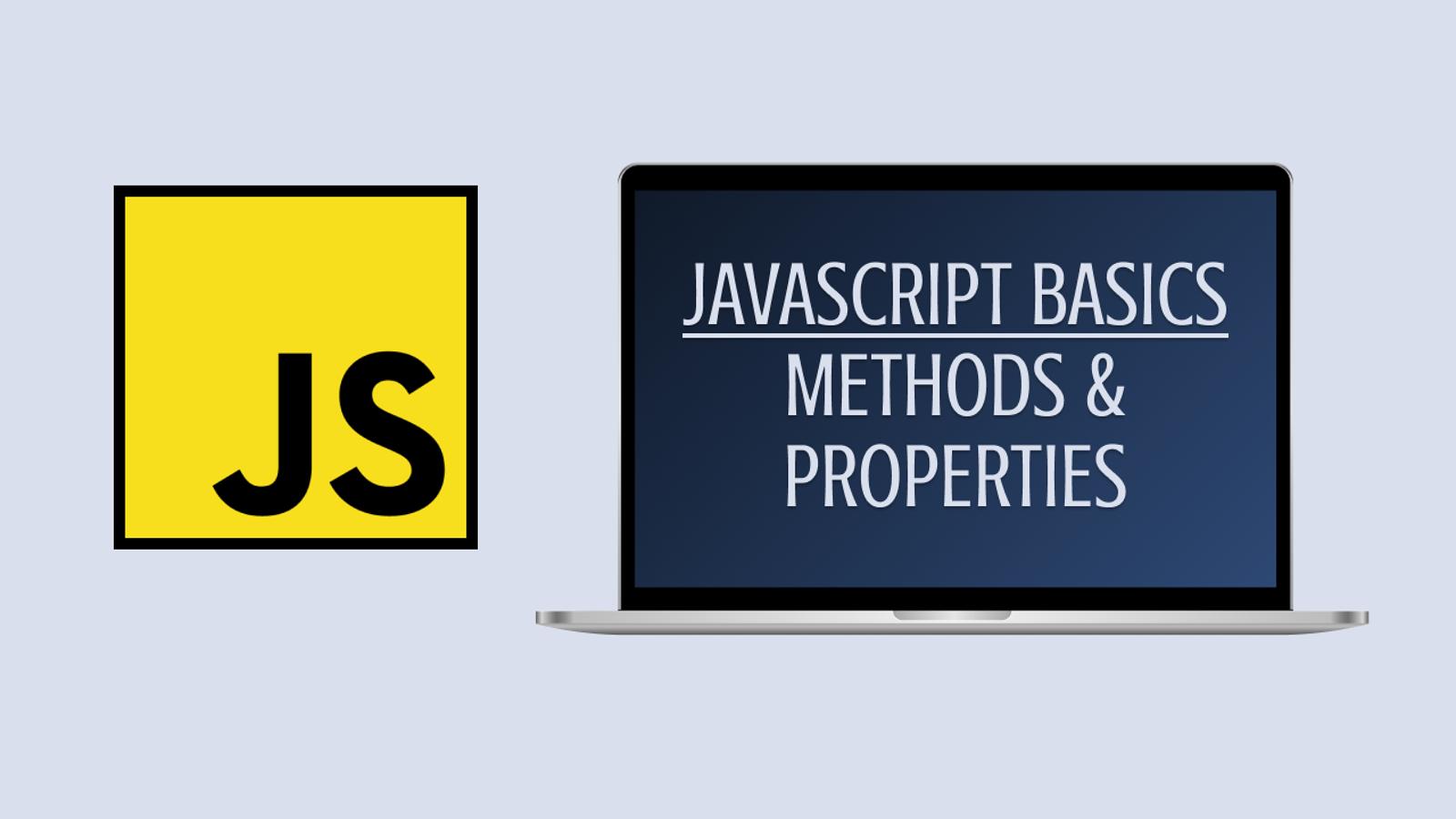 JavaScript Basics #7: Methods & Properties